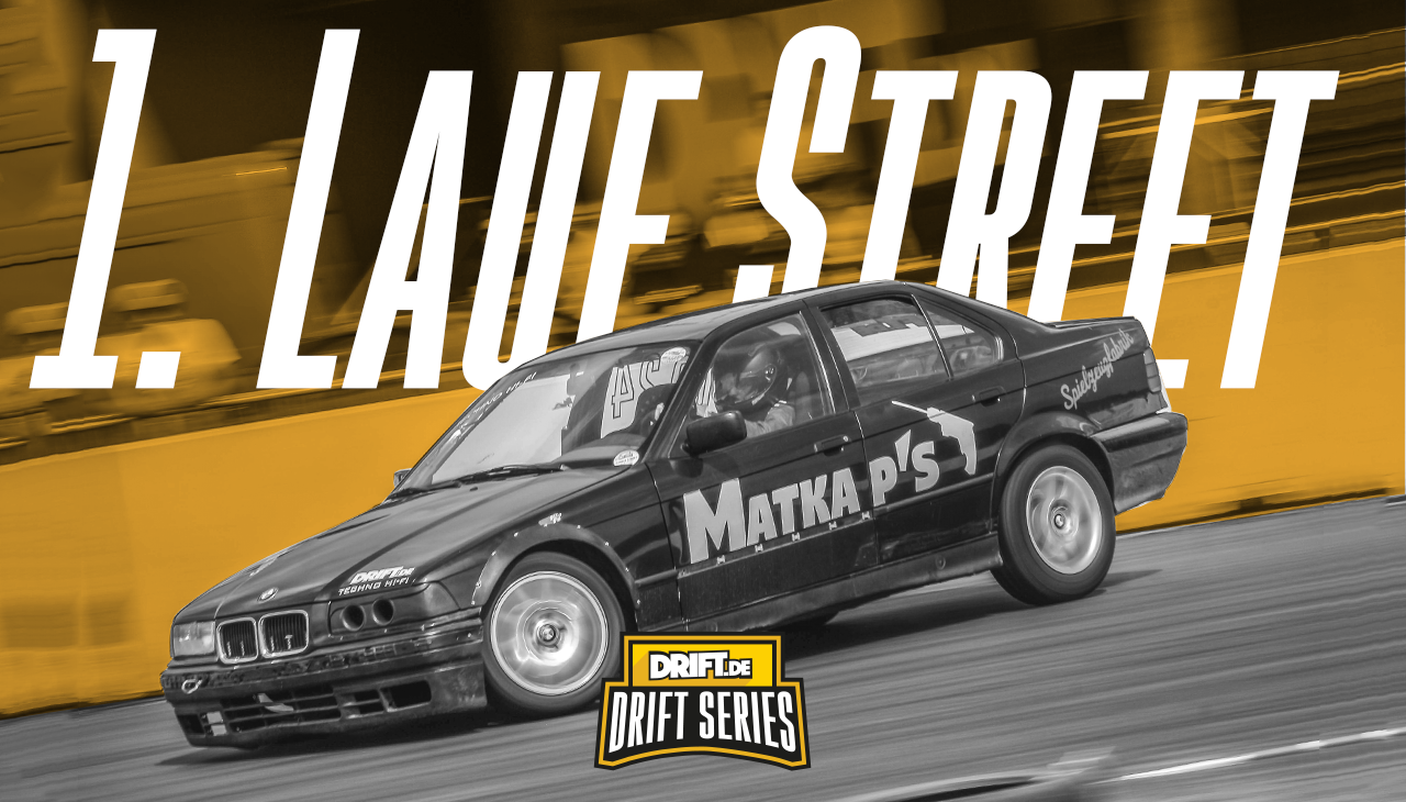 Drift Series | Saison 2018 | Ergebnisse | Street-Klasse | 1. Wertungslauf